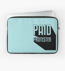 Paid Protester Laptop Sleeve