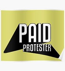 Paid Protester Print Poster