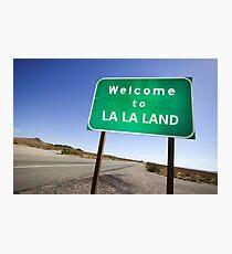 Welcome to La La Land Photographic Print