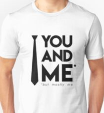 You and me (but mostly me) Slim Fit T-Shirt