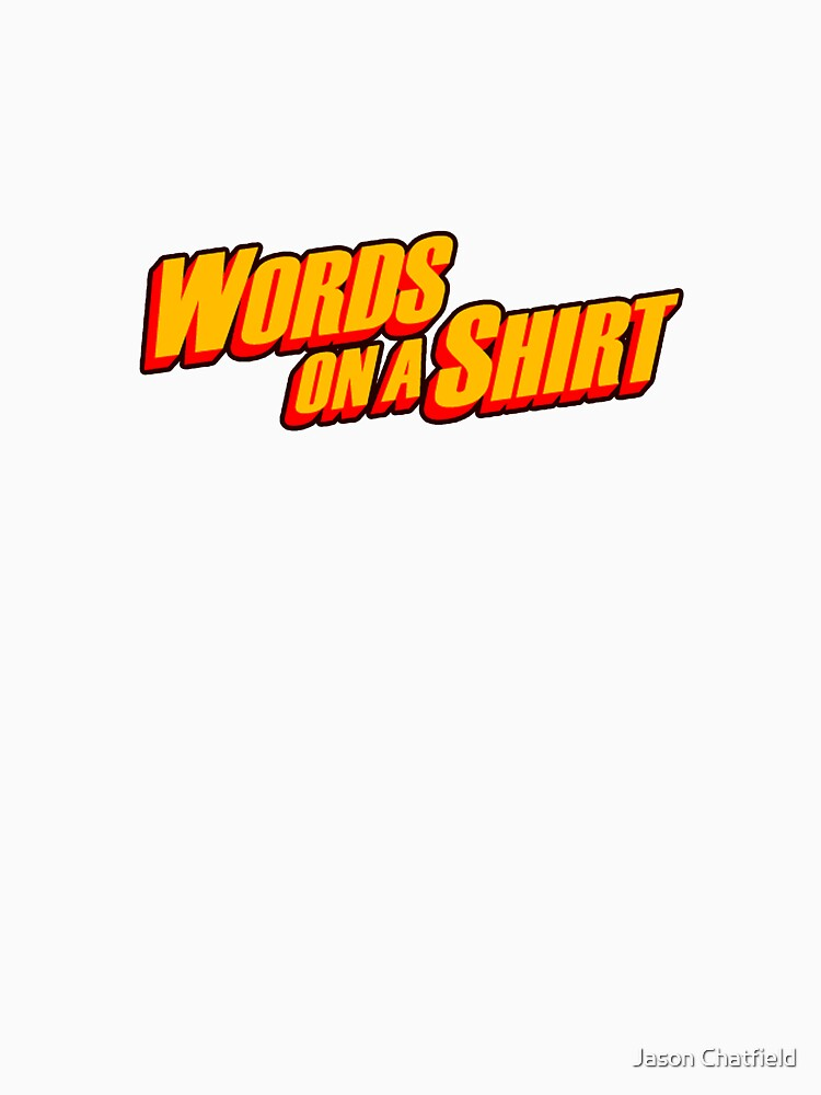 words on a shirt by jchat