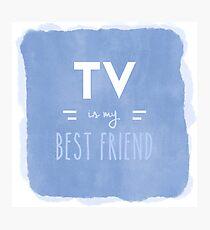 TV is my Best Friend Photographic Print