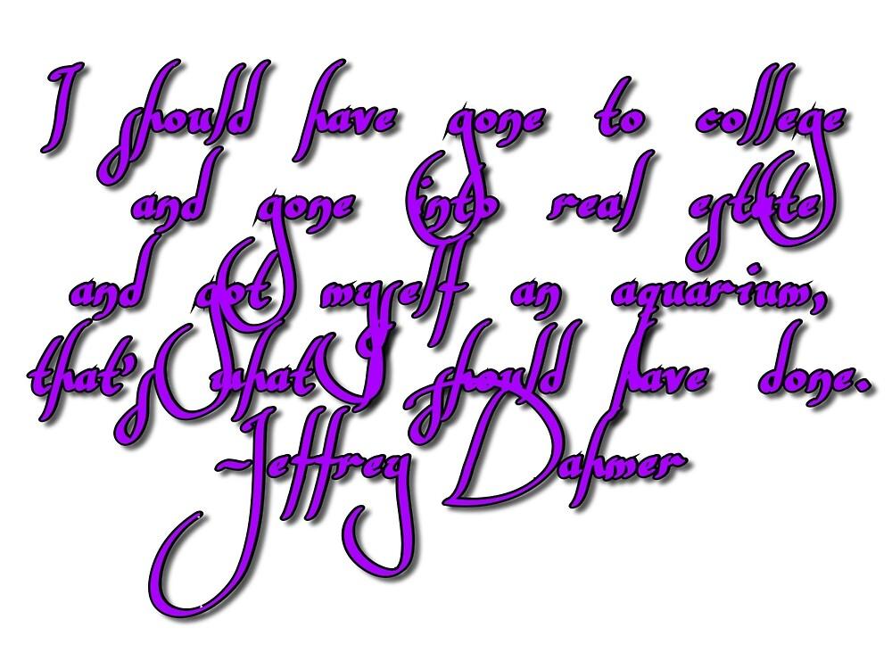 Jeffrey Dahmer Quote by lordfeline