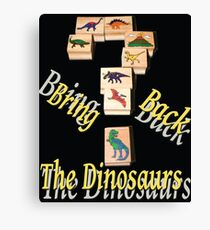 Bring Back the Dinosaurs in Black Canvas Print