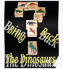 Bring Back the Dinosaurs in Black Poster