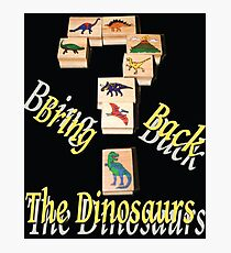 Bring Back the Dinosaurs in Black Photographic Print