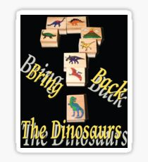 Bring Back the Dinosaurs in Black Sticker