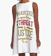 Injustice Anywhere Is A Threat To Justice Everywhere A-Line Dress