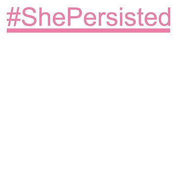#She Persisted - Pink by MissHacker