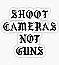 Shoot Cameras Not Guns Sticker
