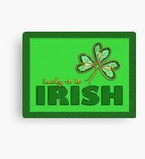 Lucky to be Irish Canvas Print
