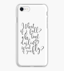 What If I Fall Oh But My Darling What If You Fly,Gift For Her,Gift For Woman,Gift For Wife,Quote Posters,Typography Prints iPhone Case/Skin