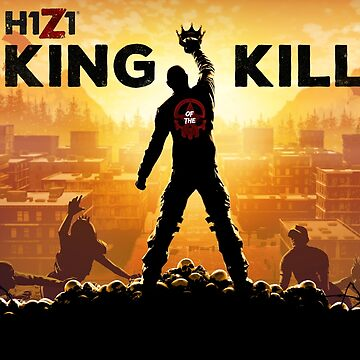H1Z1 King of the Kill HQ Print by LexyLady