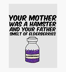 Your Mother Was a Hamster Photographic Print