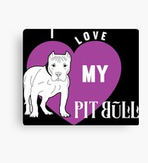 I love my pit bull dog - Pitbull Lover - Owner Cool Black Shirt And Gift Design Canvas Print