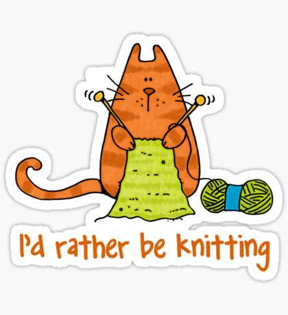I'd rather be knitting..... Sticker
