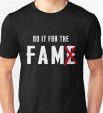 Do It For the Fam! - Family not Fame Unisex T-Shirt