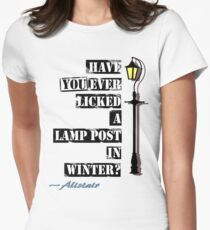 Have You Ever Licked A Lamp Post In Winter ? Women's Fitted T-Shirt