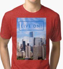 LIVE ON! Tri-blend T-Shirt