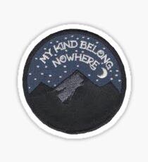 My kind belongs nowhere patch Sticker