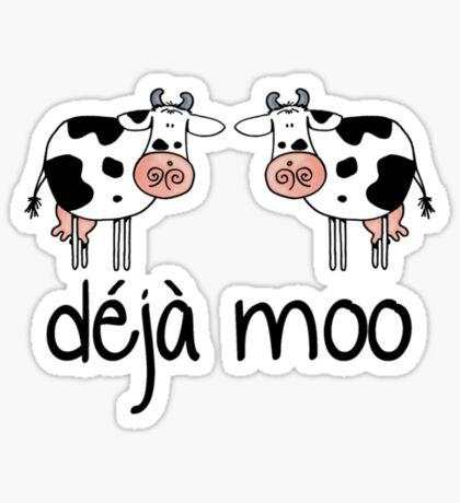 Deja moo Sticker