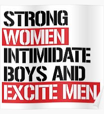 Strong women intimidate boys and excite men Poster
