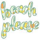 Beach Please by cococreatess