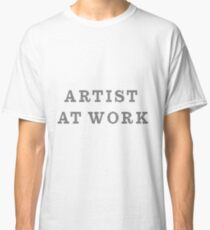 ARTIST AT WORK Classic T-Shirt