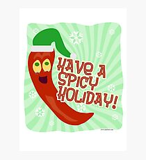Have A Spicy Holiday Photographic Print