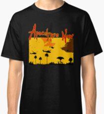 Apocalypse now! Classic T-Shirt