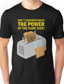 The power of the dark side Unisex T-Shirt