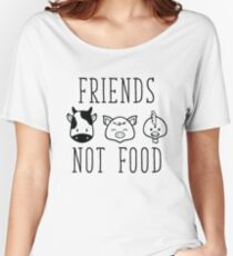 Friends Not Food Women's Relaxed Fit T-Shirt