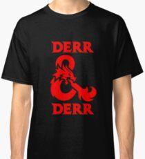 Derr & Derr! Classic T-Shirt