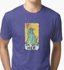 Im with her- With Lady Liberty Tri-blend T-Shirt