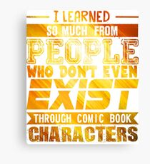 I Learned So Much - Comic Books Canvas Print