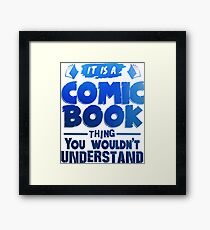 It Is A Comic Book Thing - Comic Books Framed Print