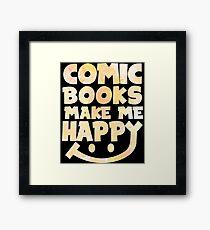 Comic Books Make Me Happy - Comic Books Framed Print