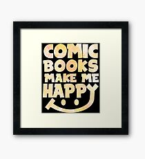 Comic Books Make Me Happy - Comic Books Framed Print
