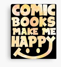 Comic Books Make Me Happy - Comic Books Canvas Print