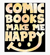Comic Books Make Me Happy - Comic Books Photographic Print
