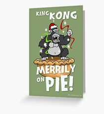 King Kong Merrily On Pie Greeting Card