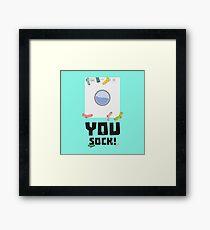 You Sock Funny Slogan Framed Print