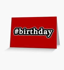 Birthday - Hashtag - Black & White Greeting Card