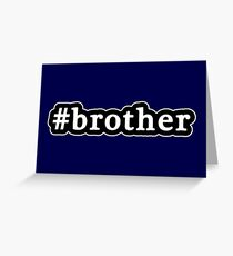 Brother - Hashtag - Black & White Greeting Card