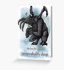 Unspeakable Deep Valentine's Card Greeting Card