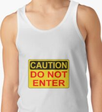 CAUTION: Do not enter red Tank Top