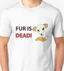 FUR IS DEAD! Unisex T-Shirt