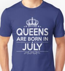 QUEEN ARE BORN IN JULY Unisex T-Shirt