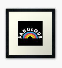 Fabulous .. Fabulous .. Fabulous Framed Print
