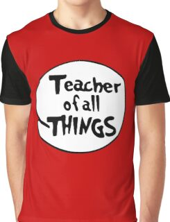 Teacher of all Things Graphic T-Shirt